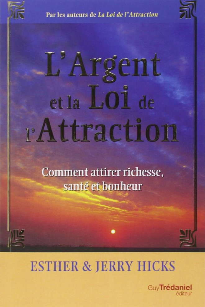 L'argent et la loi d'attraction Esther et Jerry Hicks