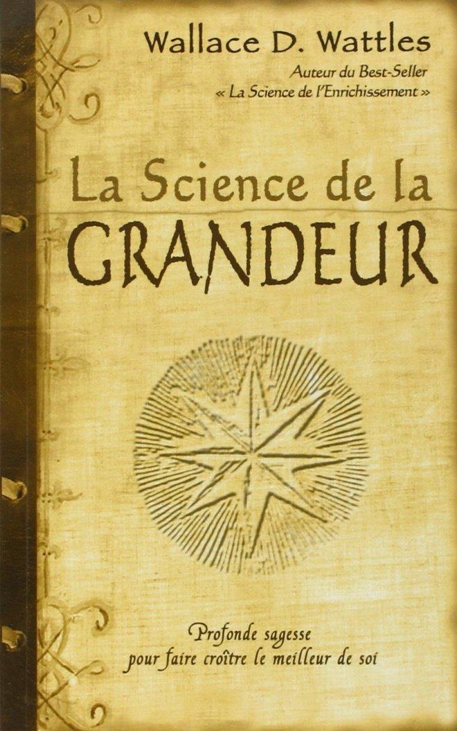 La Science de la Grandeur W. D. Wattles