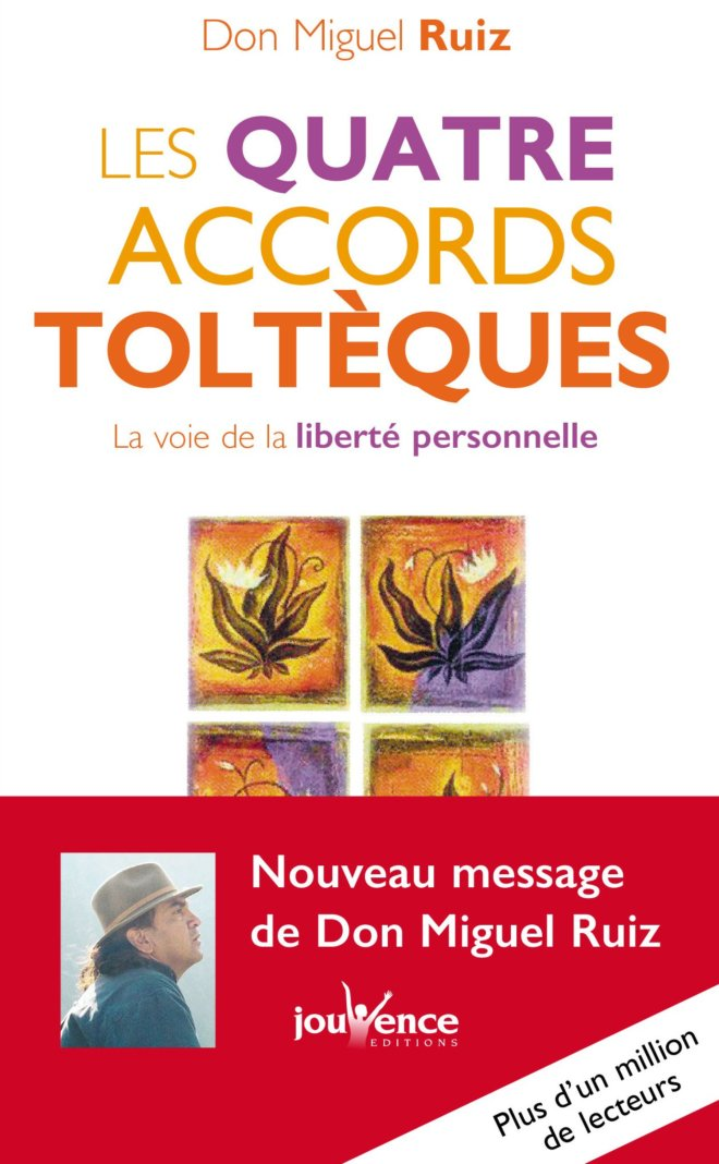 Les 4 accords Toltéques Don Miguel Ruiz